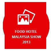 FOOD-HOTEL-MALAYSIA-SHOW-2013